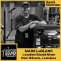 Artwork for 021 Mark LeBlanc - Location Sound Mixer based out of New Orleans, Louisiana