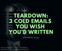 Artwork for #152 - Teardown: 3 Cold Emails You Wish You'd Written