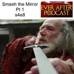 s4e8  Smash the Mirror Pt 1