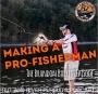 Artwork for Making A Pro-Fisherman - Brandon Barrett