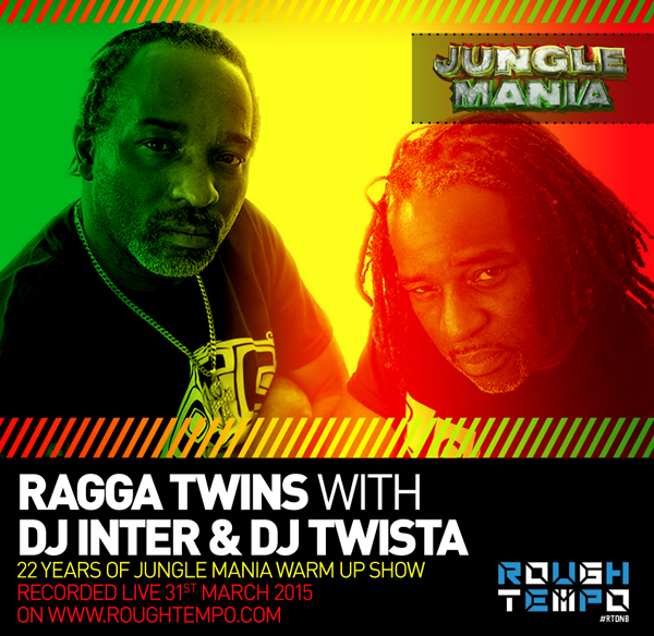 Jungle Mania Warm Up on RoughTempo.com - Ragga Twins with DJ Inter & Dj Twista