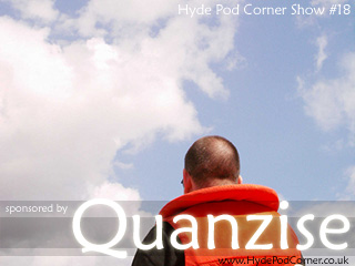 Hyde Pod Corner #18 - Sponsored by Quanzise