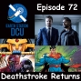 Artwork for The Earth Station DCU Episode 72 – Deathstroke Returns