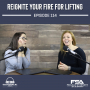 Artwork for Reignite your fire for lifting - Episode 114