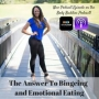 Artwork for Episode #130: The Answer to Bingeing and Emotional Eating