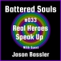 Artwork for Battered Souls #33 - Real Heroes Speak Up with Jason Bassler