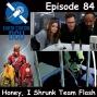 Artwork for The Earth Station DCU Episode 84 – Honey, I Shrunk Team Flash
