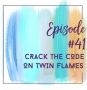 Artwork for Episode 41 - Crack the Code On Twin Flames