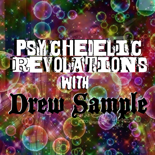 The What Cast #109 - Psychedelic Revelations with Drew Sample
