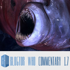 Doctor Who 1.7 - Blogtor Who Commentary