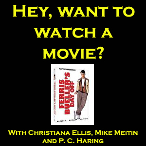 Hey, Want to Watch A Movie? -- Ferris Bueller's Day Off