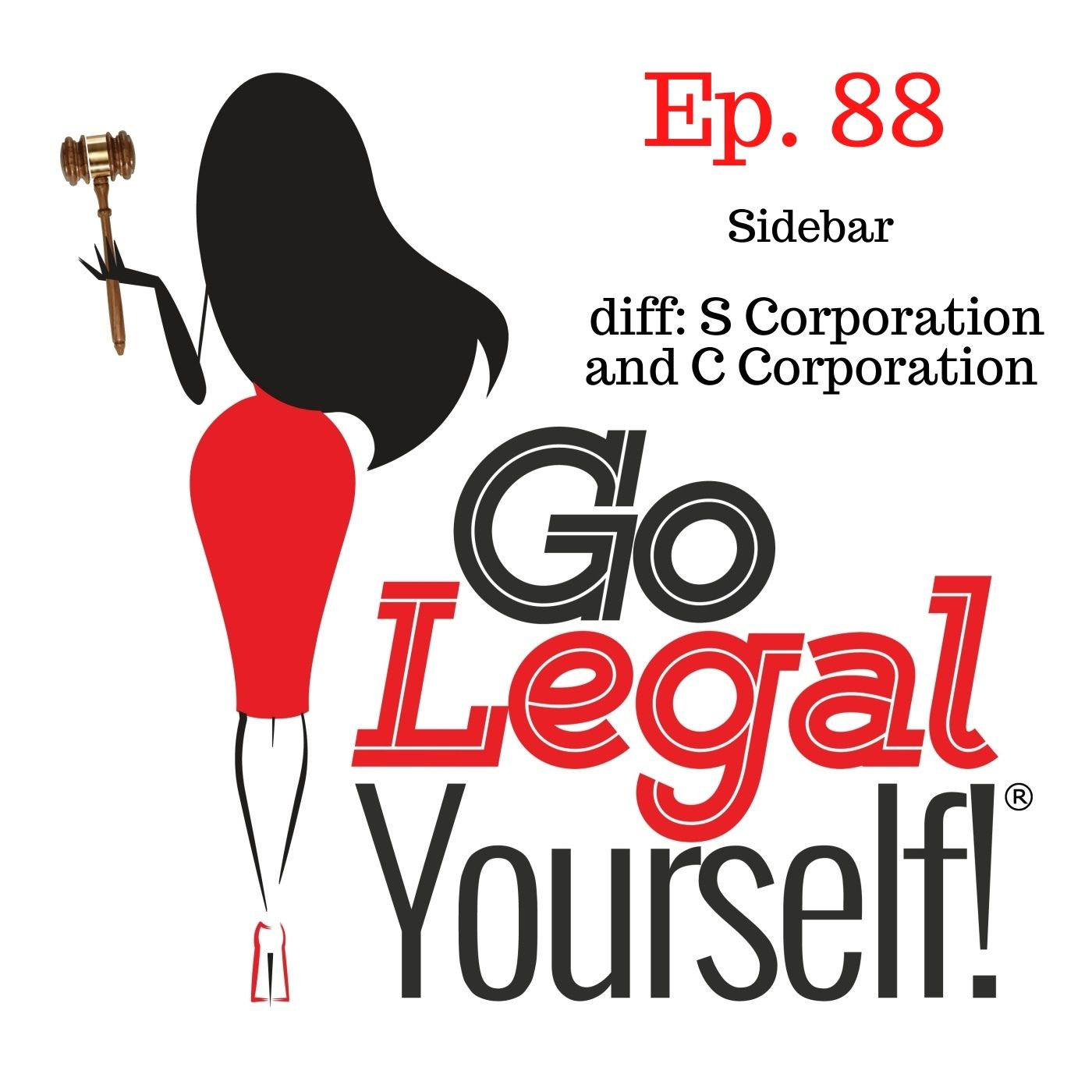 Ep. 88 Sidebar: What is The Difference between an S Corporation and a C Corporation?