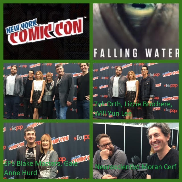 Episode 731 - NYCC: Falling Water w/ Lizzie Brochere/Will Yun Lee/Zak Orth/EP Gale Anne Hurd/EP Blake Masters/Neuroscientist Moran Cerf!