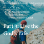 Artwork for Faith and Fitness, part 3: Live a Godly Life by Pastor Greg Byman