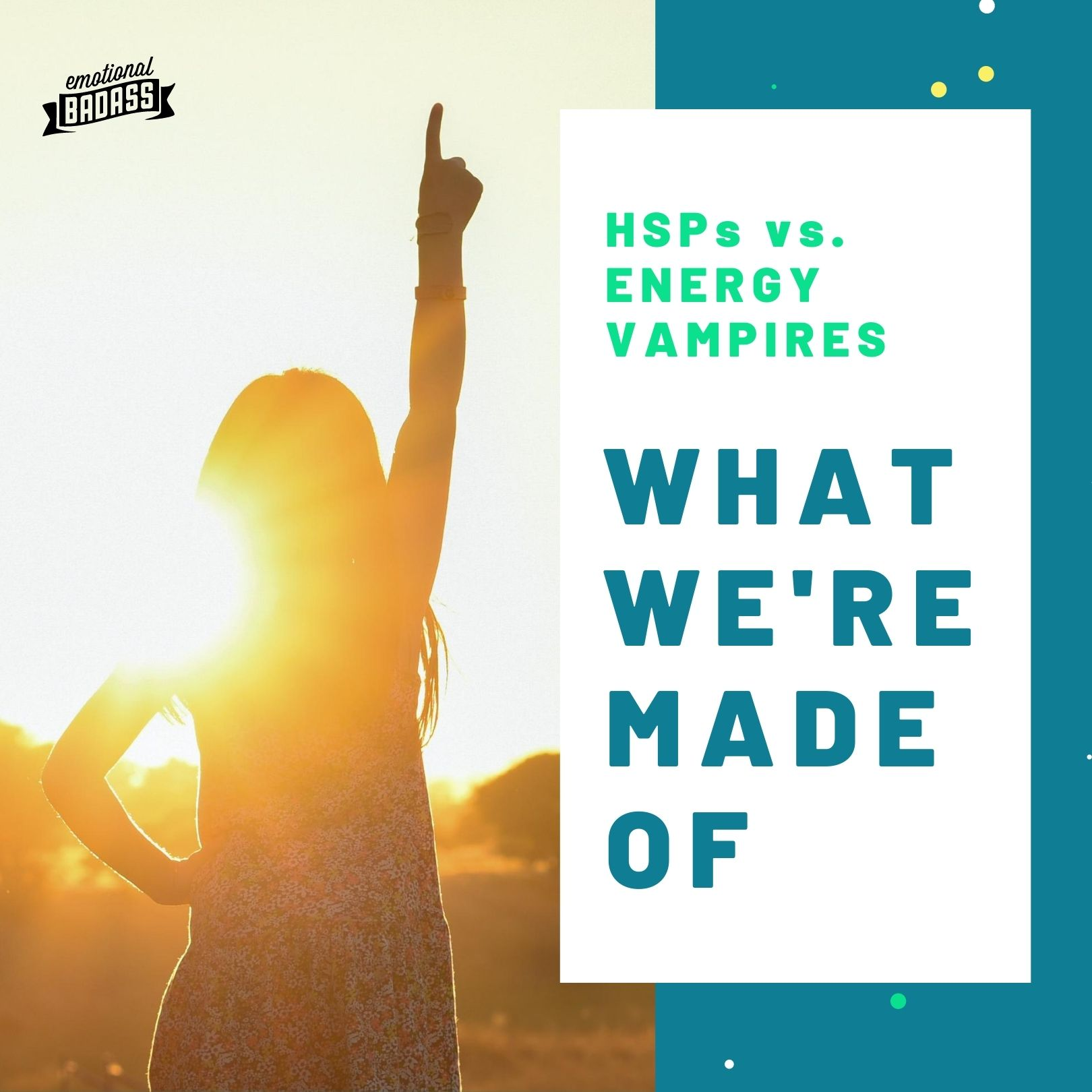 HSPs vs. Energy Vampires, What we're made of