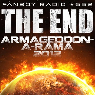 Fanboy Radio #652 - Armageddon-A-Rama