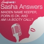 Artwork for Sasha Answers: Maiden Name Keeper, Porn is OK, and Am I a Booty Call?