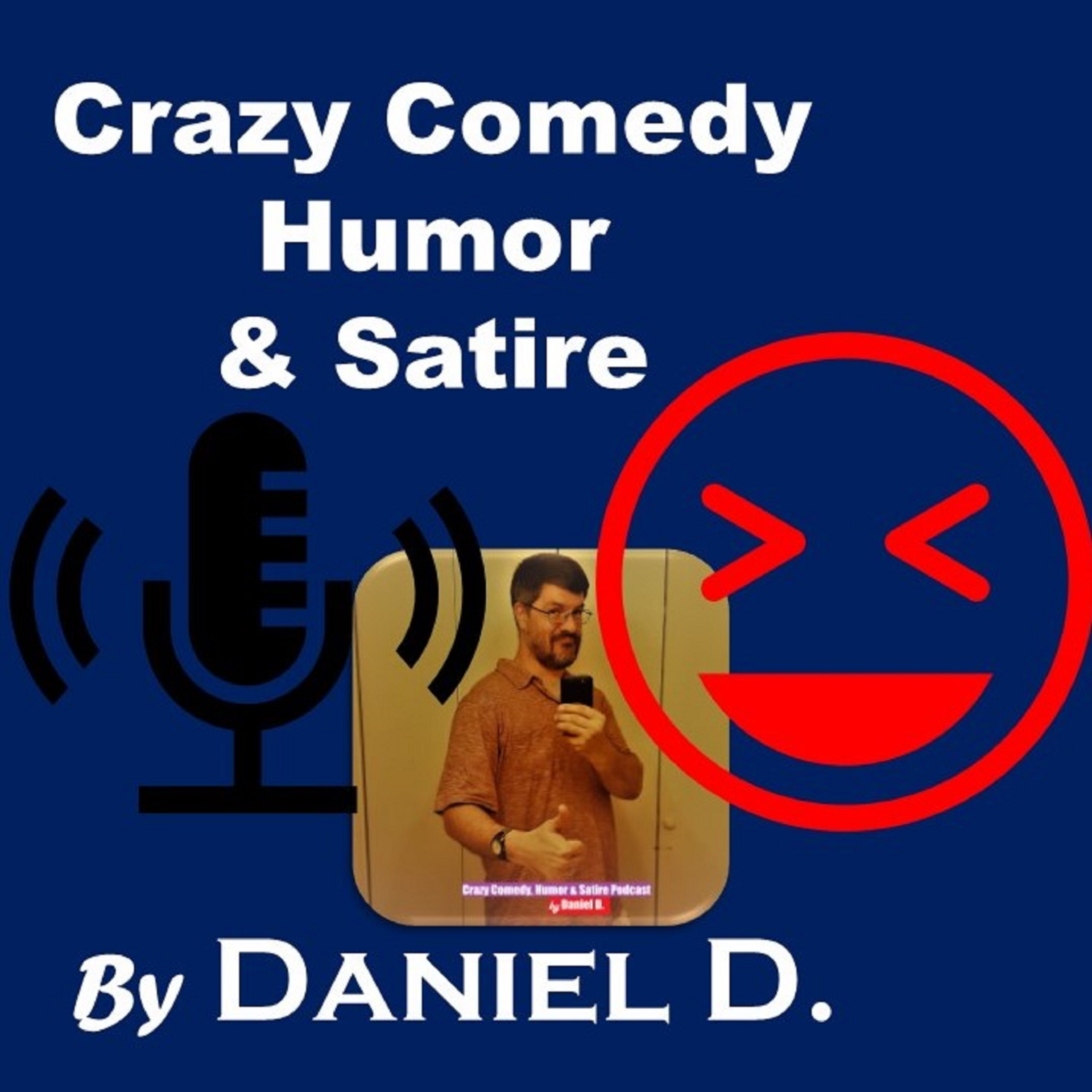 Artwork for Introduction to the Crazy Comedy, Humor, and Satire Podcast by Daniel D