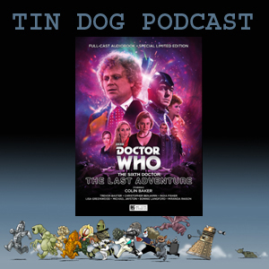 TDP 510: Big Finish - The Sixth Doctor - The Last Adventure