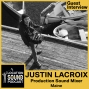 Artwork for 037 Justin Lacroix - Production Sound Mixer based out of southern Maine and has worked on the reality TV show Survivor