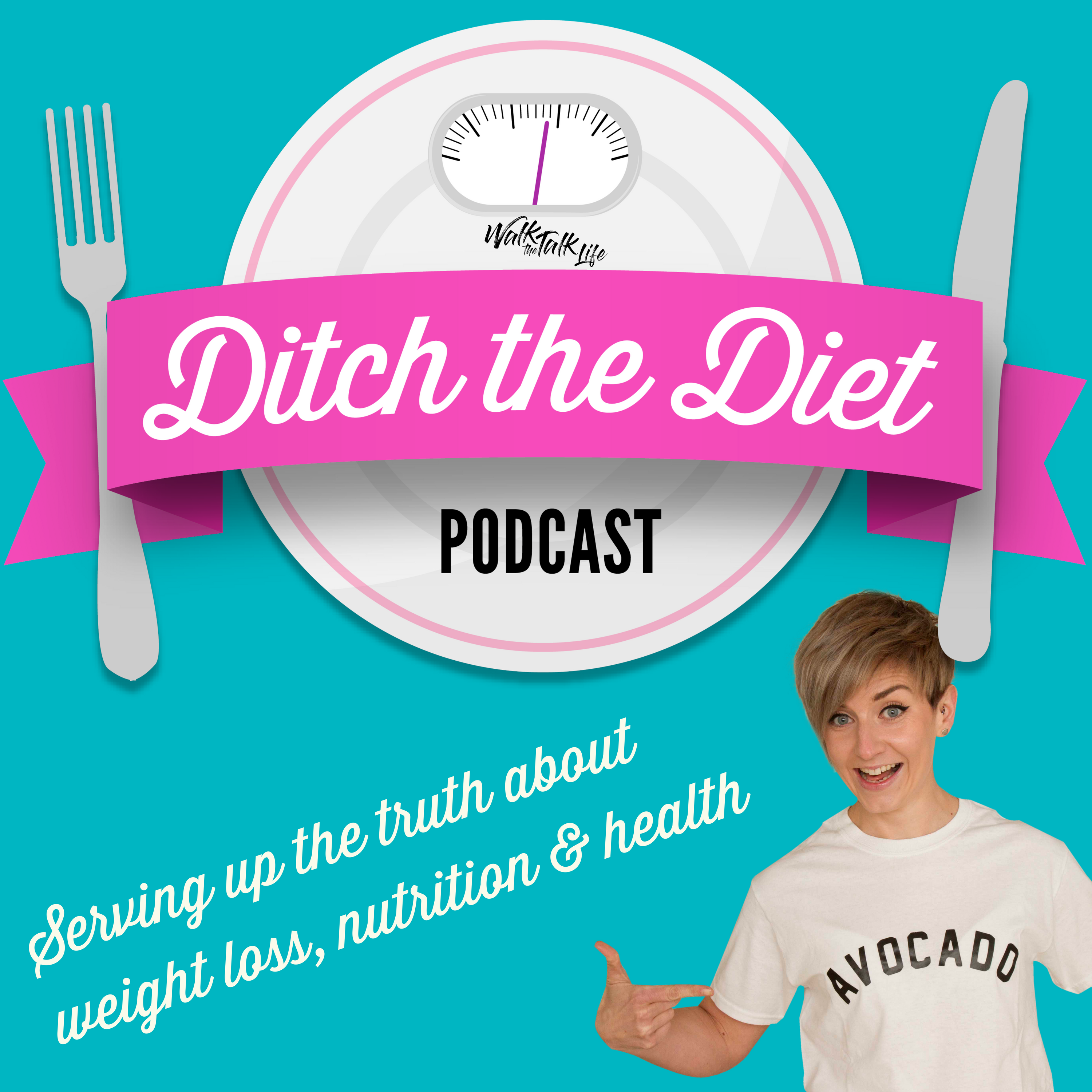 The Ditch the Diet Podcast