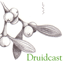 DruidCast - The Druid Podcast Episode 05