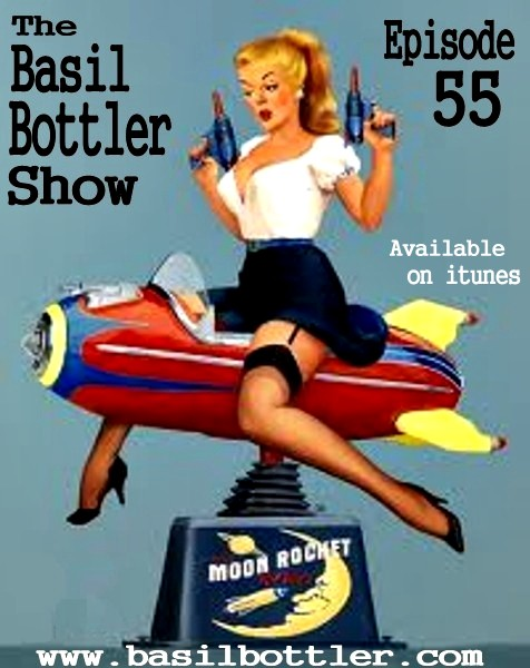 The Basil Bottler Show - Episode 55