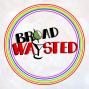 Artwork for Episode 154: Pride 2019 gets Broadwaysted!