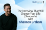 Artwork for 107 - The Interview That Will Change Your Life (Seriously) with Shannon Graham
