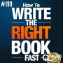 Artwork for #199: HOW TO WRITE THE RIGHT BOOK FAST - Daily Mentoring w/ Trevor Crane #greatnessquest