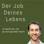 """Artwork for Warum du deinen Traumjob nicht """"da draußen"""" findest"""