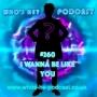 Artwork for Who's He? Podcast #260 I wanna be like you