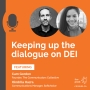 Artwork for Keeping up the dialogue on DEI