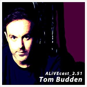 ALiVEcast_2.51 - Tom Budden