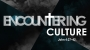 Artwork for Encountering Culture Part 3 (Pastor Gary Upchurch)
