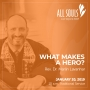Artwork for 'WHAT MAKES A HERO?' - A sermon by Rev. Dr. Marlin Lavanhar (Traditional Service)