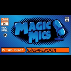 Magic Mics Podcast: UNSAFEW😈RD - #MTGGRN Out, #MTGArena Hype, T