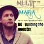 Artwork for 84 - Building The Monster