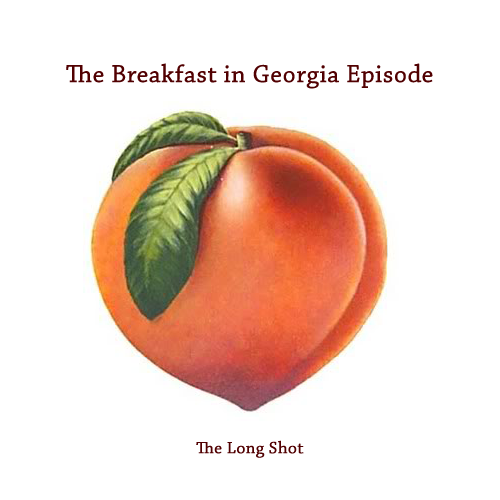 Episode #615: The Breakfast in Georgia Episode