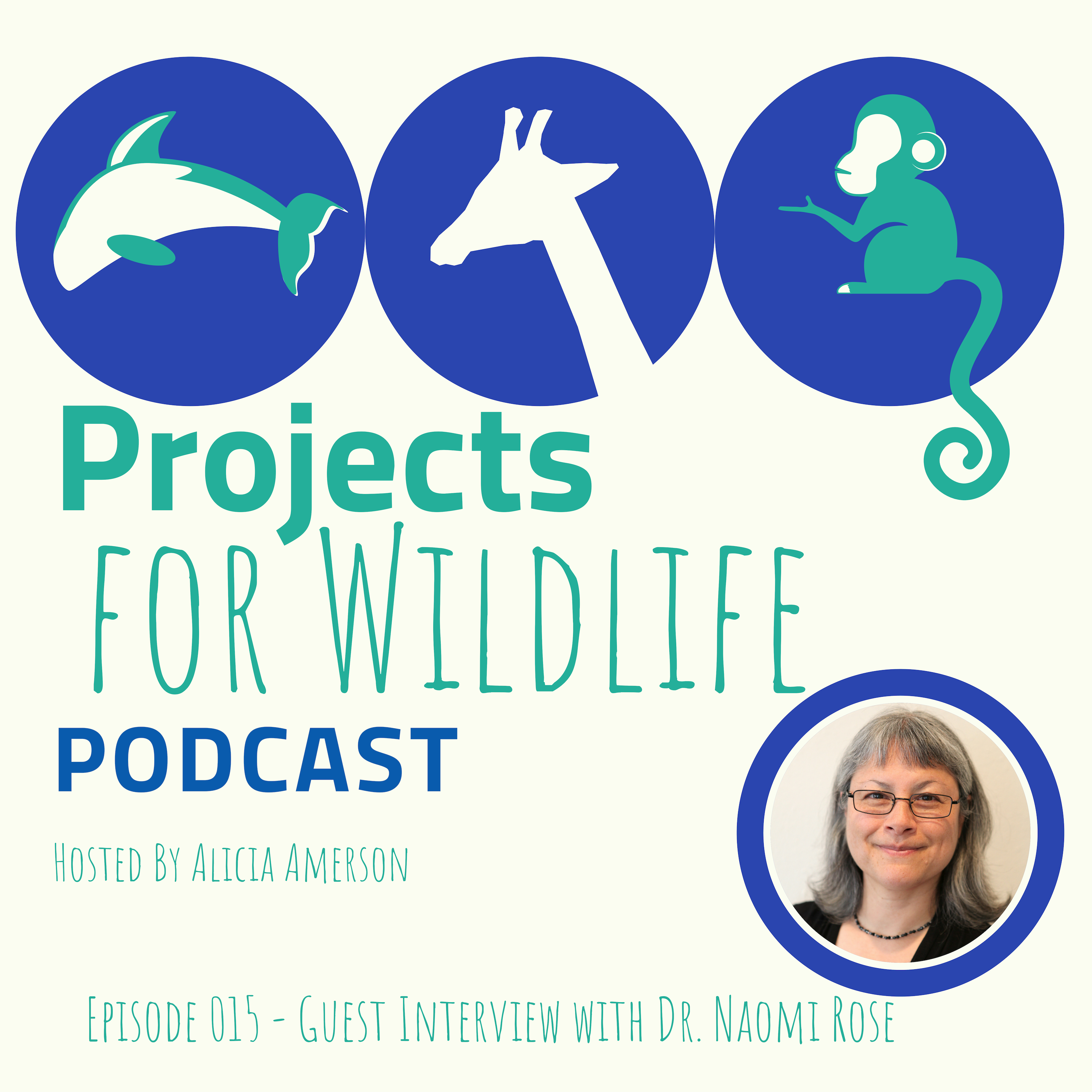 Artwork for Episode 015 - Dr. Naomi Rose leads global efforts to publize and address issues with the capture and captivity of marine mammals