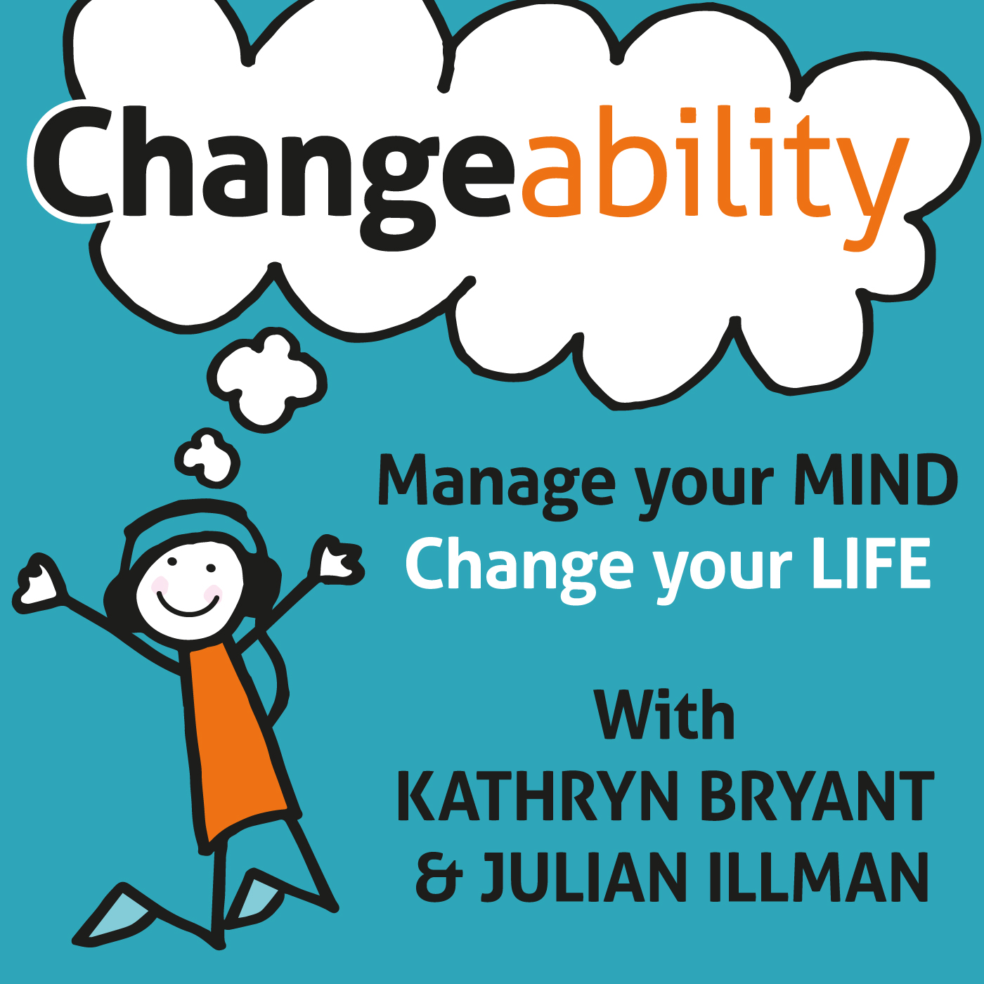 Changeability Podcast: Manage Your Mind - Change Your Life logo
