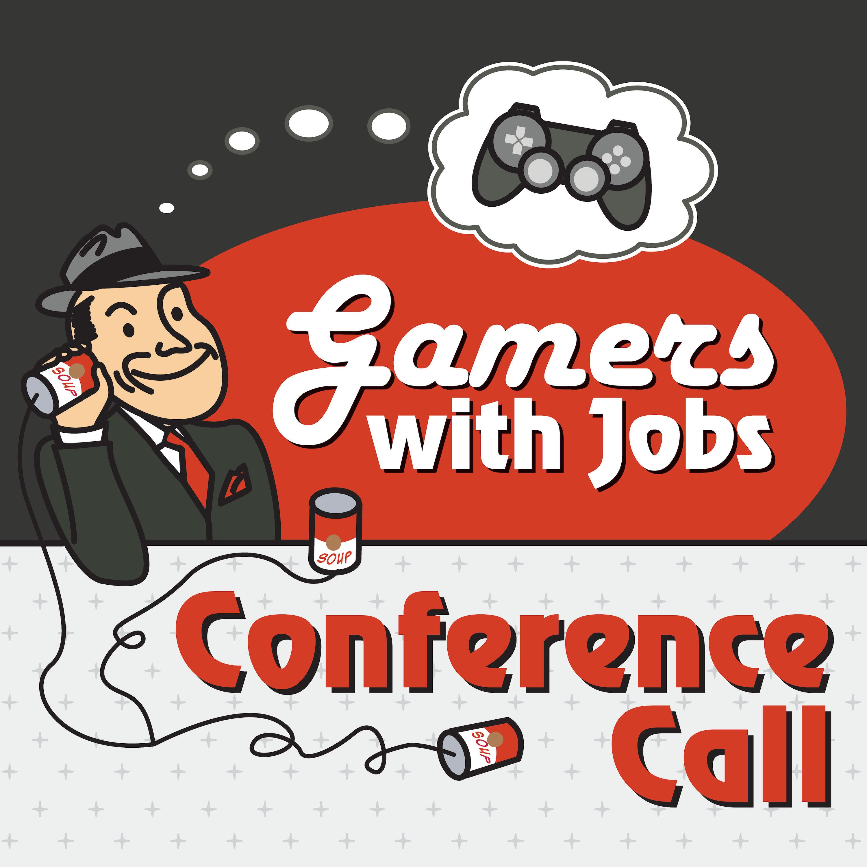 Gamers With Jobs - Conference Call