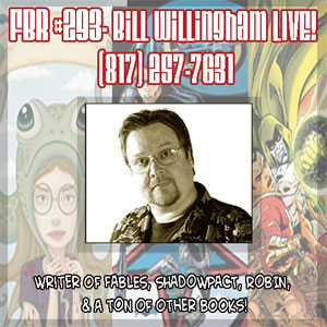 Fanboy Radio #293 - Bill Willingham LIVE