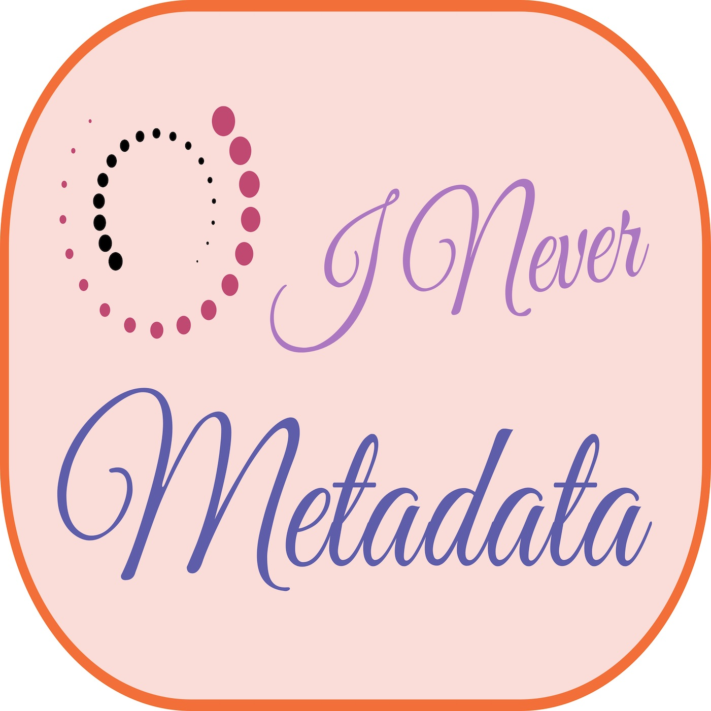 I Never Metadata