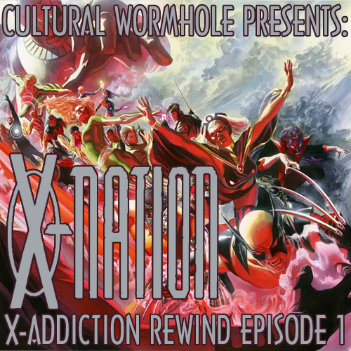 Cultural Wormhole Presents: X-Nation X-Addiction Rewind Episode 1