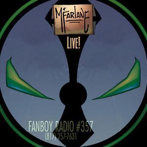 Fanboy Radio #357 - Todd McFarlane LIVE
