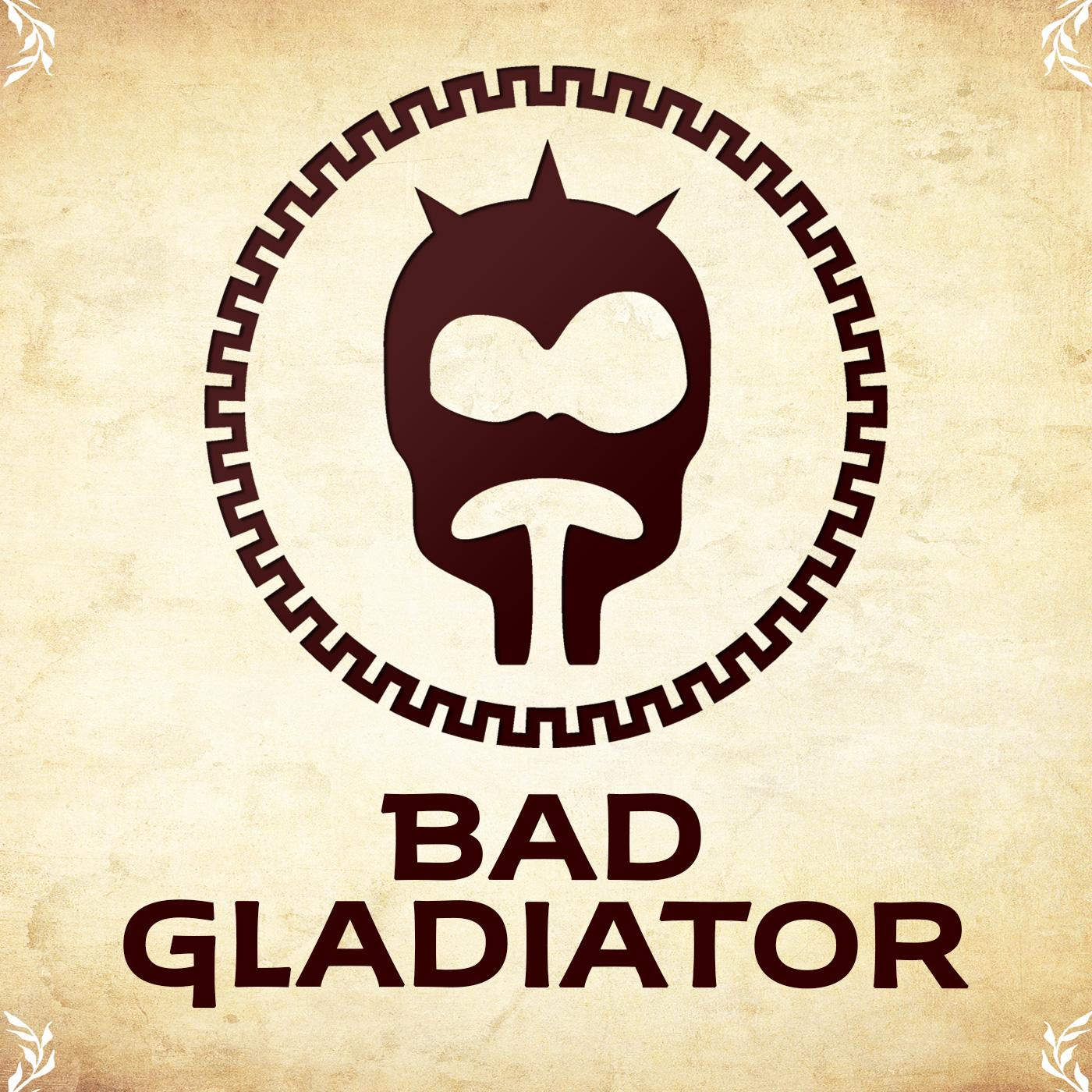 Bad Gladiator show art