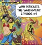 Artwork for Before Watchmen: Silk Spectre Issue #3: Who Podcasts The Watchmen? Episode #9