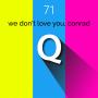 Artwork for Episode 71 - We Don't Love You, Conrad