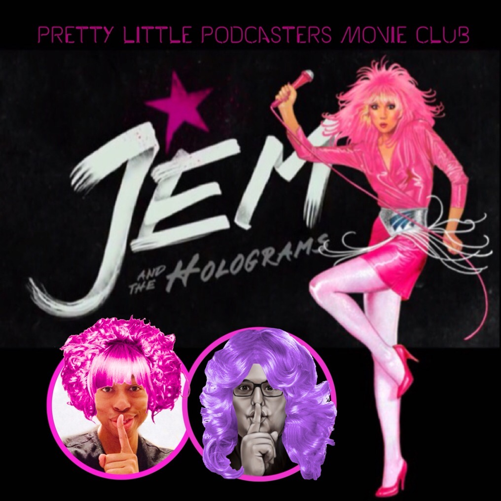 PLP Movie Club: Jem and the Holograms